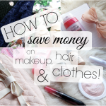 sqrrl-blog-how to save money on makeup hair and clothes