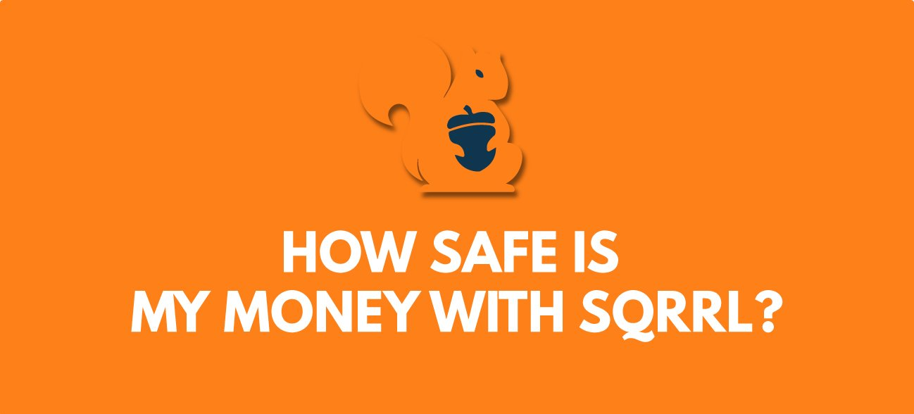 sqrrl- how-safe-is my money with sqrrl