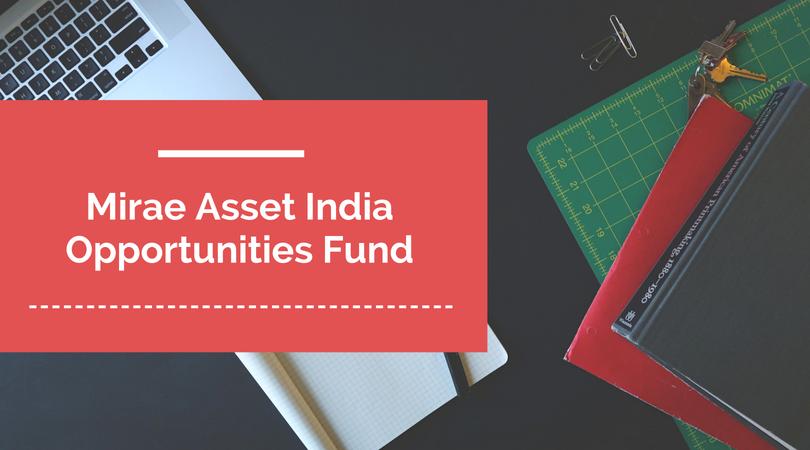 Mirae Asset India Opportunities Fund