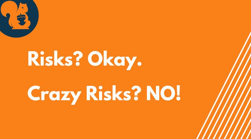 Risks, Crazy risks