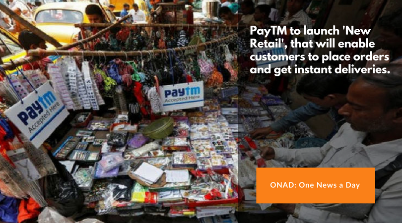 ONAD-paytm to launch new retail to enable instant deliveries