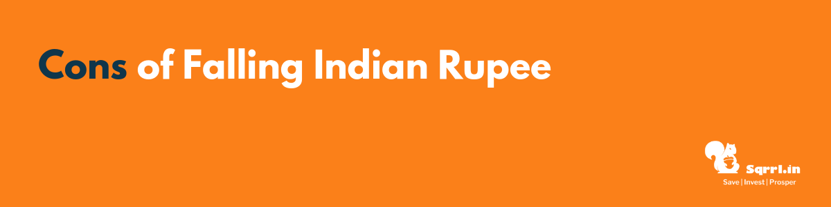 Cons of Indian Rupee Falling