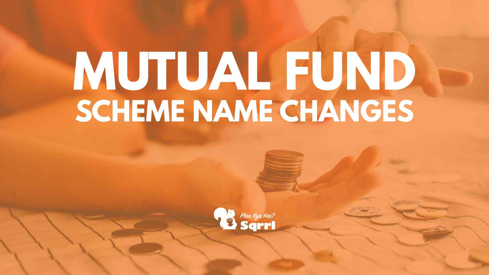 Mutual Fund Name changes