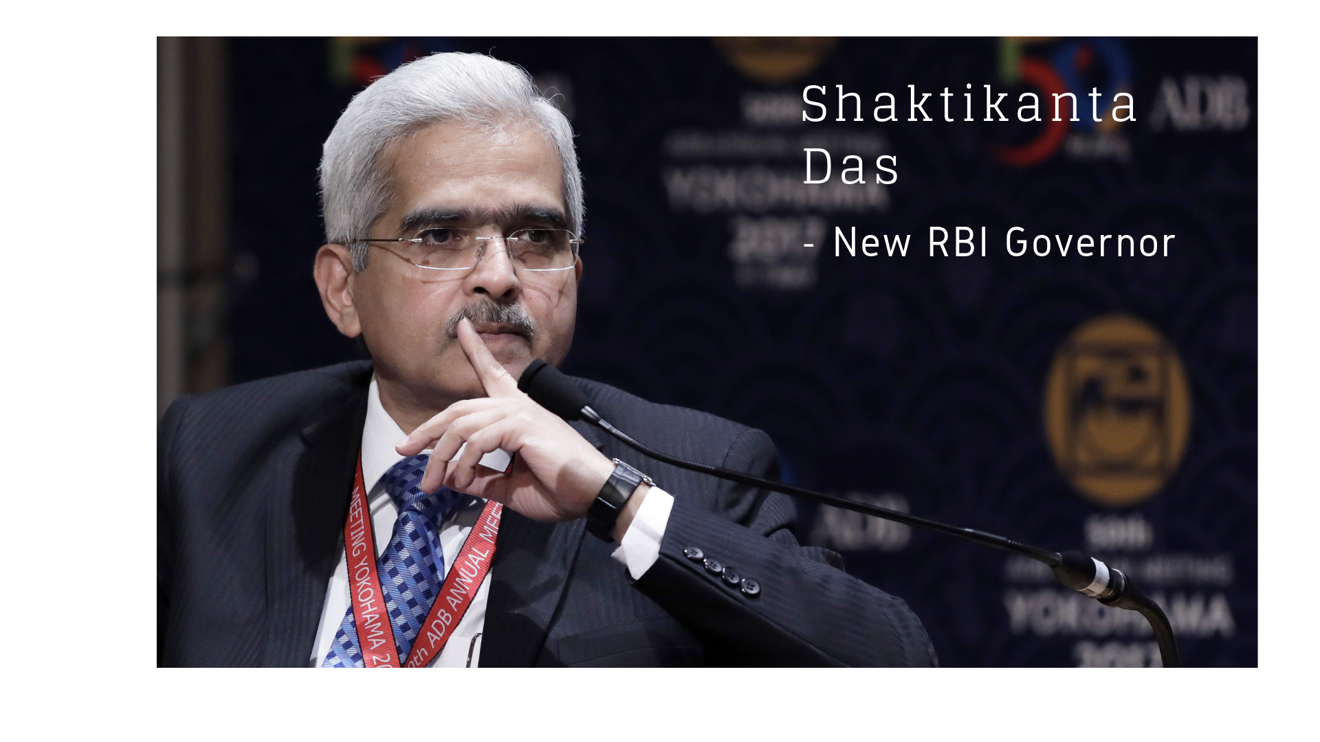 Shaktikanta Das - New RBI Governor