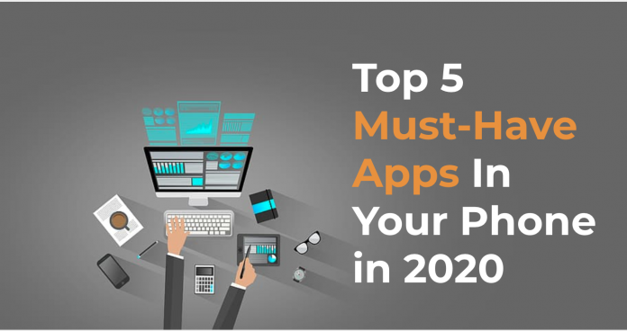 Top 5 apps to have in your phone in 2020