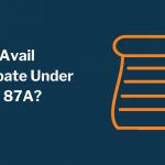 How do you get a rebate u/s 87A?