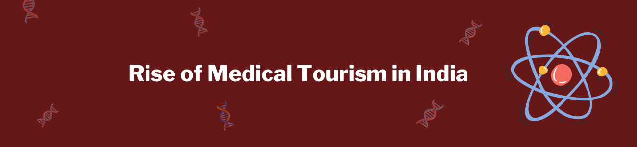 Rise of Medical Tourism in  India - Healthcare funds
