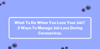 What To Do When You Lose Your Job? 3 Ways To Manage Job Loss During Coronavirus