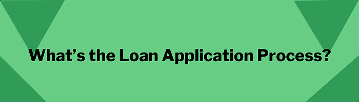 What's our loan application process?