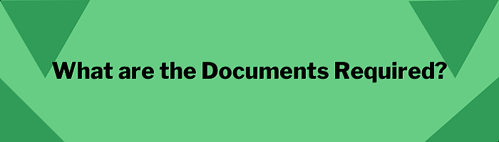 What are the documents required?
