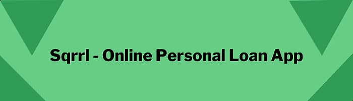 Sqrrl - Online Personal Loan App